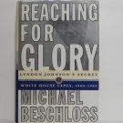 Reaching For Glory by Michael Beschloss Hard Cover