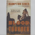 Blood and Thunder by Hampton Sides Hard Cover