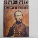 Southern Storm Sherman's March to Sea by Noah Andre Trudeau Hard Cover