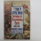 The Civil War Strange & Gascinating Facts by Burke Davis Hard Cover