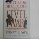 Don't Know Much About The Civil War by Kenneth C. Davis Hard Cover