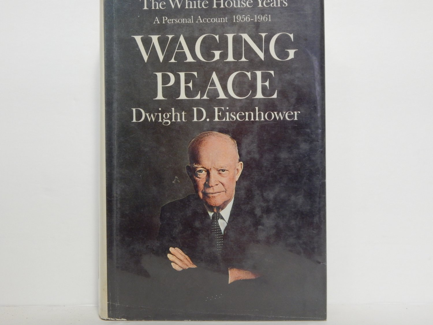 Waging Peace by Dwight D. Eisenhower Hard Cover