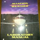 AVIATION WEATHER LABORATORY MANUAL By Peter F. Lester ISBN 0-88487-305-6