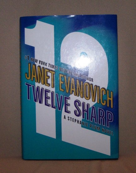 Twelve Sharp by Janet Evanovich HB/DJ