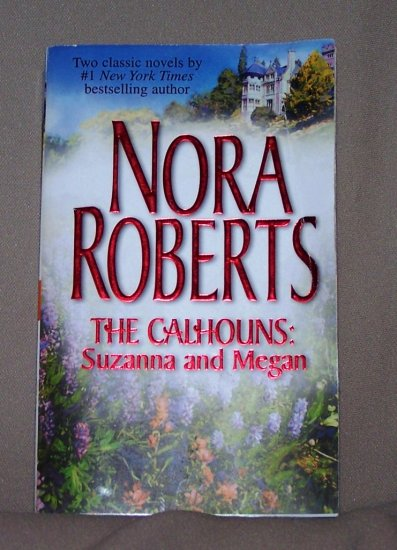 The Calhouns Susanna and Megan by Nora Roberts FREE Shipping to US