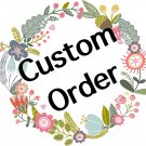 We craft custom orders, after price agreement!