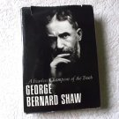 George Bernard Shaw A Fearless Champion of the Truth Vintage Old Book in English Classic Literature