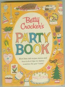 Betty Crocker's Party Book, First Edition, First Printing 1960