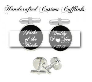 father bride groom daddy I love you Cufflinks Groom groomsmen Custom Wedding brithday anniversary