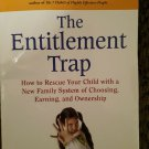 The Entitlement Trap : How to Rescue Your Child with a New Family System of Cho…