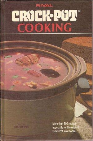 Rival Crock-Pot Cooking Slow Cooker Crockpot Crock Pot Hardcover