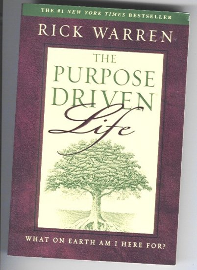 The Purpose Driven Life by Rick Warren 1997