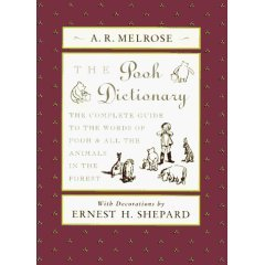 The Pooh Dictionary: The Complete Guide to the Words of Pooh and All the Animals in the Forest