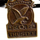 Vintage F.O.E. Trustee Fraternal Order of Eagles Watch Fob