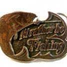 1978 I'd Rather Be Fishing Belt Buckle Made in U.S.A.