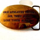 Vintage Old Athletes Never Die, They Just Lose Their Support Belt Buckle