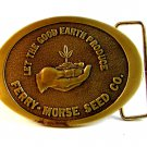 Ferry Morse Seed Co. Let The Good Earth Produce Belt Buckle