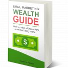Email Marketing Wealth Guide
