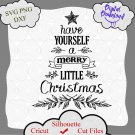 Christmas Svg, Merry Christmas Svg, Have Yourself A Merry Little Christmas Svg