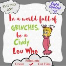 In a World full of Grinches be a Cindy Lou Who digital file, Christmas svg, grinch cut file