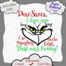 I am on the naughty list svg, dear santa quotes, grinch vector, grinch christmas svg, xmas svg