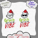 Grinch dont kill my vibel quote, Grinch svg, grinch png, grinch quotes,grinch quotes, grinch shirt