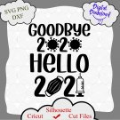 Goodbye 2020 Hello 2021, 2021 SVG, New year SVG, 2021 cut file, Toilet Paper Svg,  Covid, Dxf