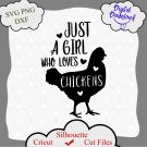 Just a girl who loves chickens svg file, chicken svg, chicken lover svg, chicken png, love chicken