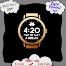 4:20 Time To Take A Break svg, Marijuana digital download, cannabis svg, funny quotes svg