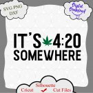It's 420 somewhere quotes svg, It's 420 Somewhere SVG, Weed Quote Svg, Cannabis Svg, Marijuana Svg