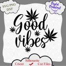 Good vibes svg, Stoned 420 svg, weed quote, marijuana image, Good Vibes-Blunt File, Blunt
