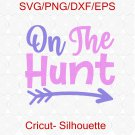 On The Hunt svg, the hunt is on svg, easter svg, kids easter shirt design, kids easter svg