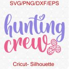 Hunting Crew SVG, Hunting Season svg, Egg Hunting svg, Easter svg, Happy Easter svg