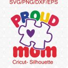 Proud Mom SVG, Proud Autism Mom SVG, Autism Mom SVG, Autistic Pride, Special Needs Mom