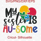 My Sister Is Au-some svg, My Sister Is Au-Some Shirt design, Autism Awareness png