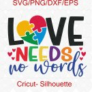 Love Needs No Words SVG, Autism SVG, Autism Awareness SVG Files, Autism Acceptance