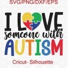 I Love Someone With Autism SVG, Autism Puzzle Heart, Autism SVG, Autism Puzzle Svg