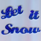 Scrapbooking Die Cuts Cut Blue Prismatic Let It Snow