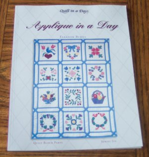 Quilt in a Day APPLIQUE IN A DAY Block Party Series Six Eleanor Burns Quilting Pattern Book
