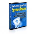 How To Protect Yourself From Adware And Spyware - eBook