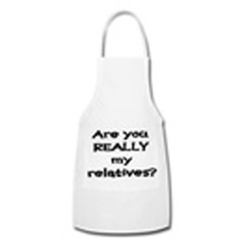 """Are u really my relatives"" Apron"