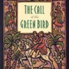 The Call of the Green Bird by Alberta Hawse
