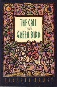 The Call of the Green Bird by Alberta Hawse