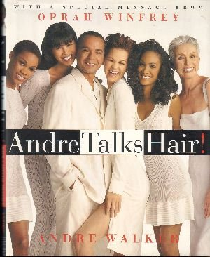 Andre Talks Hair! by Andre Walker and Teresa Wilitz