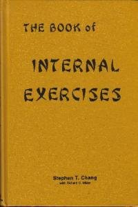 The Book of Internal Exercises by Stephan T. Chang