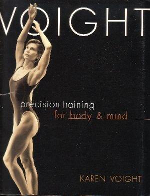 Voight: Precision Training for Body & Mind by Karen Voight