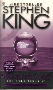 Wizard and Glass: The Dark Tower IV by Stephen King