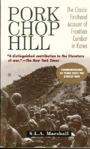 Pork Chop Hill: The American Fighting Man in Action: Korea, Spring, 1953