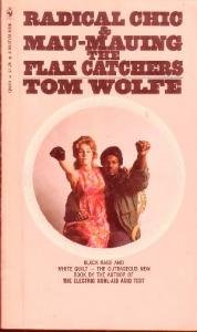 Radical Chic & Mau-Mauing the Flak Catchers by Tom Wolfe