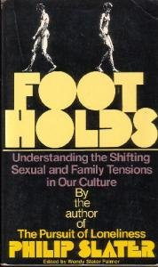 Footholds : Understanding the Shifting Family and Sexual Tensions in Our Culture